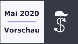Vorschau für den Monat Mai 2020 – Das ist geplant