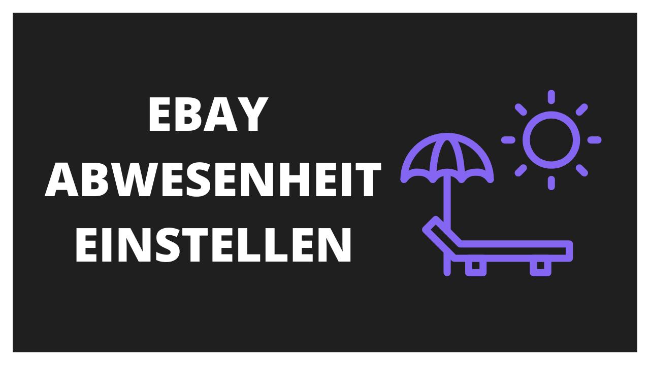 Ebay Abwesenheit einstellen