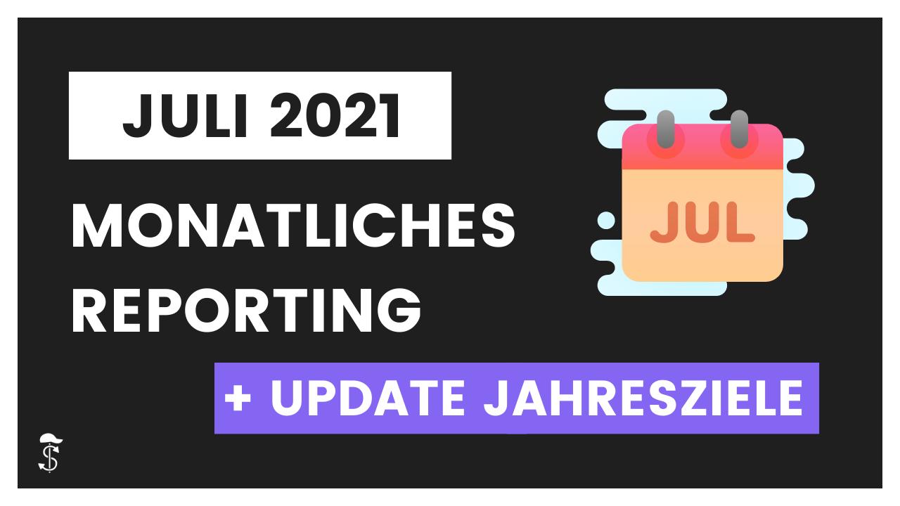 Monatliches Reporting - Juli 2021 (+ Update Jahresziele)