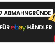 Abmahnung für Ebay Händler: 7 häufige Gründe im Überblick