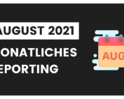 August 2021 - Monatliches Reporting